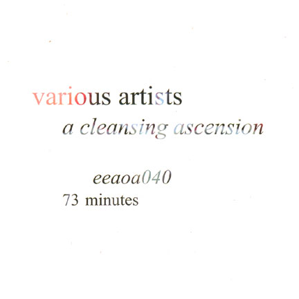 eeaoa040  various artists a cleansing ascension